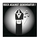 ROCK AGAINST DEMOKRATUR !