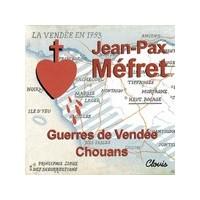 Jean-Pax Méfret - Guerre de Vendée Chouans
