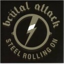 Brutal Attack - Steel rolling on