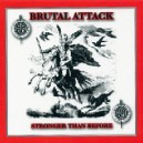 Brutal Attack - Stronger than before