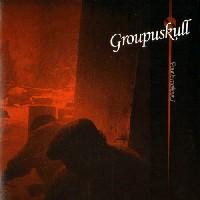 Groupuskull - Pour le meilleur...