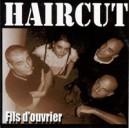 Haircut - Fils d'ouvrier