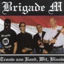Brigade M - Trouw aan Rood, Wit, Blauw