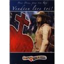 DVD - Pour Dieu, pour ton Roy Vendéen lève toi!