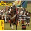 DVD - Guillaume Le Conquérant en procès... Vol. 1 - Didier Patte