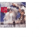 BETTER DEAD THAN RED - The world needs a heroe
