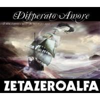 Zetazeroalfa - Disperato Amore