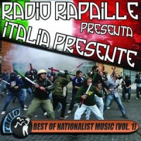 Radio Rapaille Presenta Italia Presente! Best Of Nationalist Music (Vol.1)